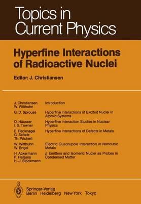 Hyperfine Interactions of Radioactive Nuclei - Topics in Current Physics 31 (Paperback)