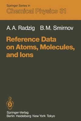 Reference Data on Atoms, Molecules, and Ions - Springer Series in Chemical Physics 31 (Paperback)