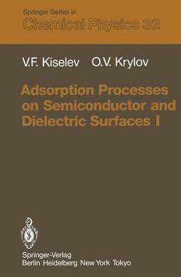 Adsorption Processes on Semiconductor and Dielectric Surfaces I - Springer Series in Chemical Physics 32 (Paperback)