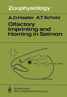 Olfactory Imprinting and Homing in Salmon: Investigations into the Mechanism of the Imprinting Process - Zoophysiology 14 (Paperback)