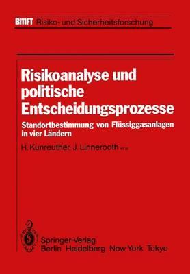 Risikoanalyse und Politische Entscheidungsprozesse - Bmft - Risiko- und Sicherheitsforschung (Paperback)
