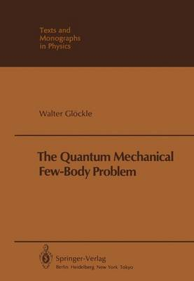 The Quantum Mechanical Few-Body Problem - Theoretical and Mathematical Physics (Paperback)