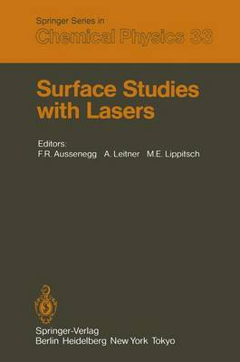 Surface Studies with Lasers: Proceedings of the International Conference, Mauterndorf, Austria, March 9-11, 1983 - Springer Series in Chemical Physics 33 (Paperback)