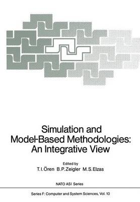Simulation and Model-Based Methodologies: An Integrative View - Nato ASI Subseries F: 10 (Paperback)