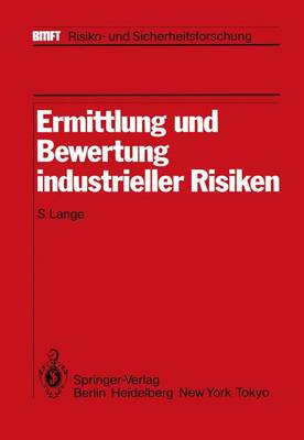 Ermittlung und Bewertung Industrieller Risiken - Bmft - Risiko- und Sicherheitsforschung (Paperback)