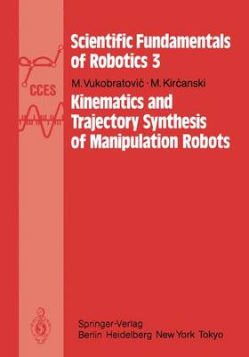 Kinematics and Trajectory Synthesis of Manipulation Robots - Scientific Fundamentals of Robotics 3 (Paperback)