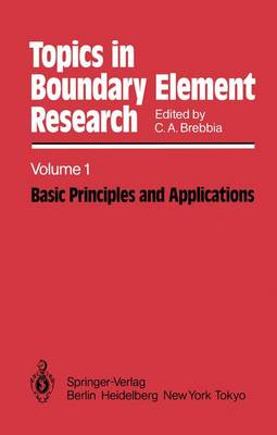 Basic Principles and Applications - Topics in Boundary Element Research 1 (Paperback)