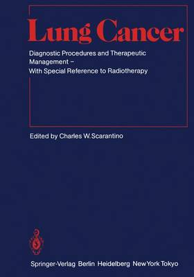 Lung Cancer: Diagnostic Procedures and Therapeutic Management With Special Reference to Radiotherapy - Medical Radiology (Paperback)