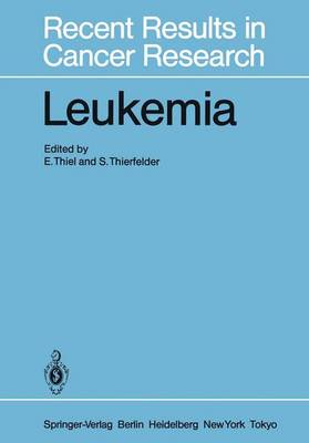 Leukemia: Recent Developments in Diagnosis and Therapy - Recent Results in Cancer Research 93 (Paperback)