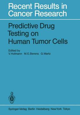 Predictive Drug Testing on Human Tumor Cells - Recent Results in Cancer Research 94 (Paperback)