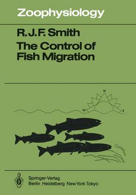 The Control of Fish Migration - Zoophysiology 17 (Paperback)