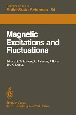 Magnetic Excitations and Fluctuations: Proceedings of an International Workshop, San Miniato, Italy, May 28 - June 1, 1984 - Springer Series in Solid-State Sciences 54 (Paperback)