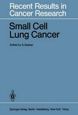 Small Cell Lung Cancer - Recent Results in Cancer Research 97 (Paperback)