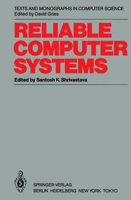 Reliable Computer Systems: Collected Papers of the Newcastle Reliability Project - Monographs in Computer Science (Paperback)