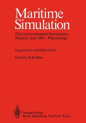 Maritime Simulation: Proceedings of the First Intercontinental Symposium, Munich, June 1985 (Paperback)