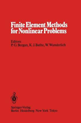 Finite Element Methods for Nonlinear Problems: Proceedings of the Europe-US Symposium The Norwegian Institute of Technology, Trondheim Norway, August 12-16, 1985 (Paperback)