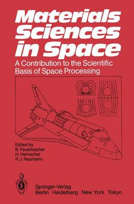 Materials Sciences in Space: A Contribution to the Scientific Basis of Space Processing (Paperback)