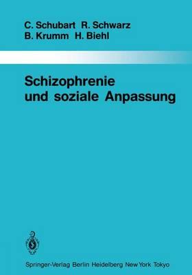 Schizophrenie Und Soziale Anpassung - Monographien Aus dem Gesamtgebiete der Psychiatrie 40 (Paperback)