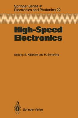 High-Speed Electronics: Basic Physical Phenomena and Device Principles Proceedings of the International Conference, Stockholm, Sweden, August 7-9, 1986 - Springer Series in Electronics and Photonics 22 (Paperback)