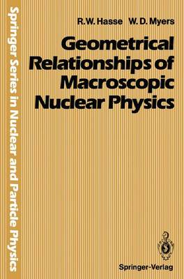 Geometrical Relationships of Macroscopic Nuclear Physics - Springer Series in Nuclear and Particle Physics (Paperback)