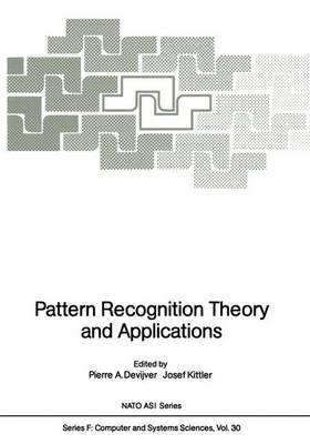 Pattern Recognition Theory and Applications - Nato ASI Subseries F: 30 (Paperback)