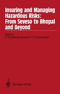 Insuring and Managing Hazardous Risks: From Seveso to Bhopal and Beyond (Paperback)