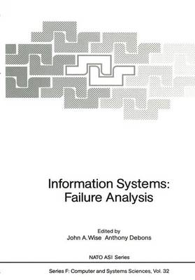 Information Systems: Failure Analysis - Nato ASI Subseries F: 32 (Paperback)