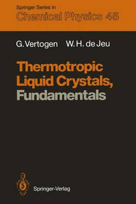 Thermotropic Liquid Crystals, Fundamentals - Springer Series in Chemical Physics 45 (Paperback)