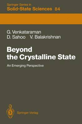 Beyond the Crystalline State: An Emerging Perspective - Springer Series in Solid-State Sciences 84 (Paperback)