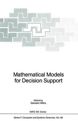 Mathematical Models for Decision Support - Nato ASI Subseries F: 48 (Paperback)