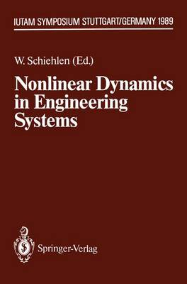 Nonlinear Dynamics in Engineering Systems: IUTAM Symposium, Stuttgart, Germany, August 21-25, 1989 - IUTAM Symposia (Paperback)