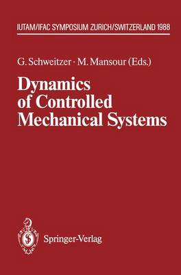 Dynamics of Controlled Mechanical Systems: IUTAM/IFAC Symposium, Zurich, Switzerland, May 30-June 3, 1988 - IUTAM Symposia (Paperback)