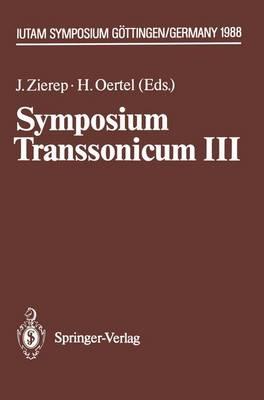 Symposium Transsonicum III: IUTAM Symposium Goettingen, 24.-27.5.1988 - IUTAM Symposia (Paperback)
