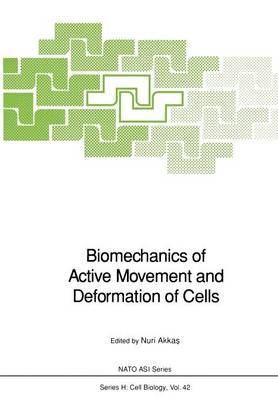 Biomechanics of Active Movement and Deformation of Cells - Nato ASI Subseries H: 42 (Paperback)