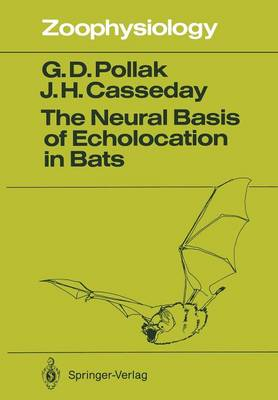 The Neural Basis of Echolocation in Bats - Zoophysiology 25 (Paperback)