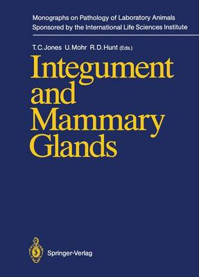 Integument and Mammary Glands - Monographs on Pathology of Laboratory Animals (Paperback)