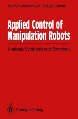 Applied Control of Manipulation Robots: Analysis, Synthesis and Exercises (Paperback)