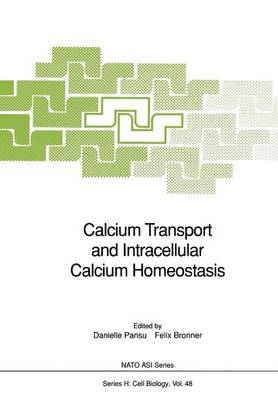Calcium Transport and Intracellular Calcium Homeostasis - Nato ASI Subseries H: 48 (Paperback)