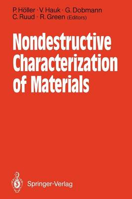 Nondestructive Characterization of Materials: Proceedings of the 3rd International Symposium Saarbrucken, FRG, October 3-6, 1988 (Paperback)