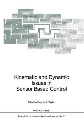 Kinematic and Dynamic Issues in Sensor Based Control - Nato ASI Subseries F: 57 (Paperback)