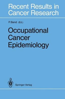 Occupational Cancer Epidemiology - Recent Results in Cancer Research 120 (Paperback)
