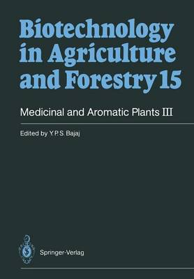 Medicinal and Aromatic Plants III - Biotechnology in Agriculture and Forestry 15 (Paperback)