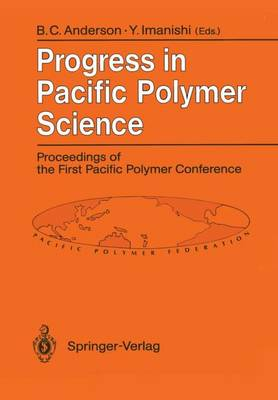 Progress in Pacific Polymer Science: Proceedings of the First Pacific Polymer Conference Maui, Hawaii, USA, 12-15 December 1989 (Paperback)