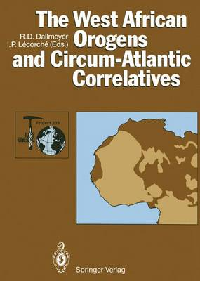 The West African Orogens and Circum-Atlantic Correlatives - IGCP-Project 233 (Paperback)