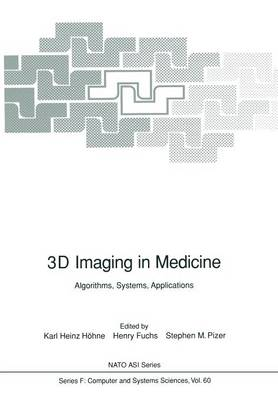 3D Imaging in Medicine: Algorithms, Systems, Applications - Nato ASI Subseries F: 60 (Paperback)