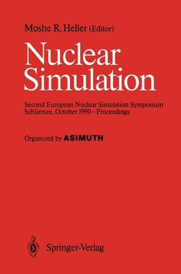Nuclear Simulation: Second European Nuclear Simulation Symposium Schliersee, October 1990 - Proceedings (Paperback)