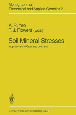 Soil Mineral Stresses: Approaches to Crop Improvement - Monographs on Theoretical and Applied Genetics 21 (Paperback)