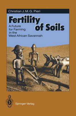 Fertility of Soils: A Future for Farming in the West African Savannah - Springer Series in Physical Environment 10 (Paperback)