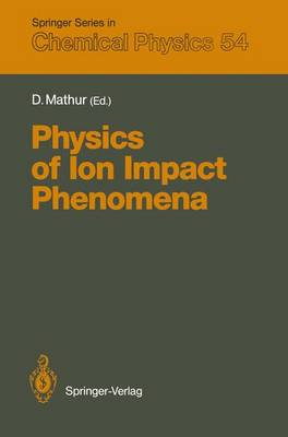 Physics of Ion Impact Phenomena - Springer Series in Chemical Physics 54 (Paperback)