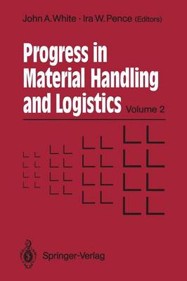 Material Handling '90 - Progress in Materials Handling and Logistics 2 (Paperback)